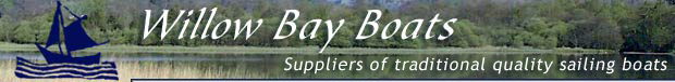 Willow Bay Boats - UK based suppliers of traditonal sailing boats
